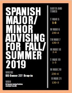 Spanish Major/Minor Advising for Fall/Summer 2019 flyer