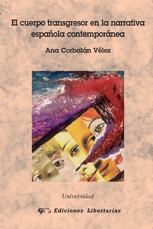 El cuerpo transgresor en la narrativa espanola contemporanea