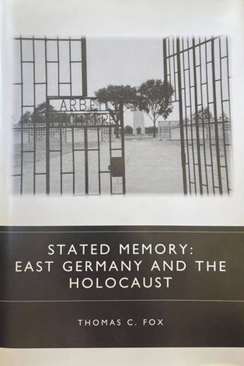 Stated Memory: East Germany and the Holocaust